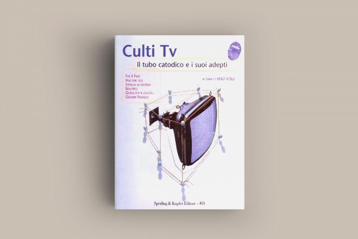 immagine rivista Culti tv. Il tubo catodico e i suoi adepti