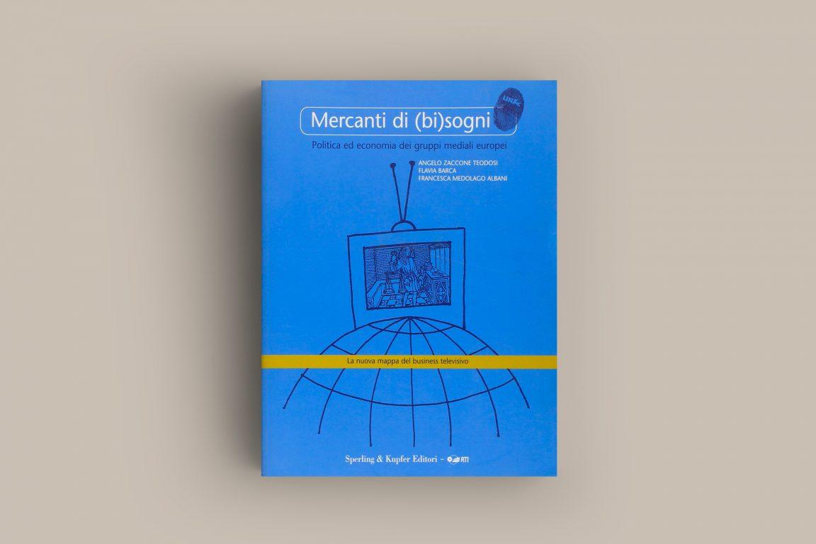 immagine rivista Mercanti di (bi)sogni. Politica ed economia dei gruppi mediali europei